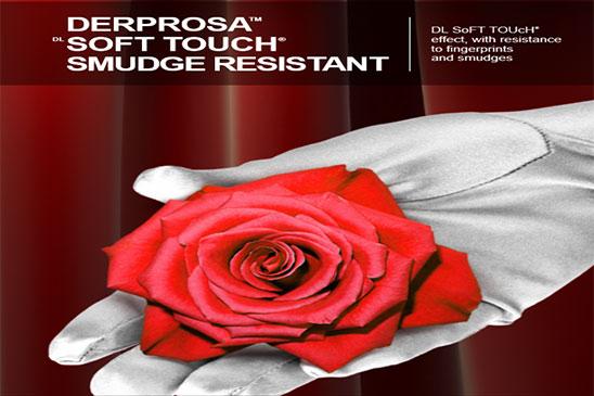 DERPROSA SOFT TOUCH® SMUDGE RESISTANT